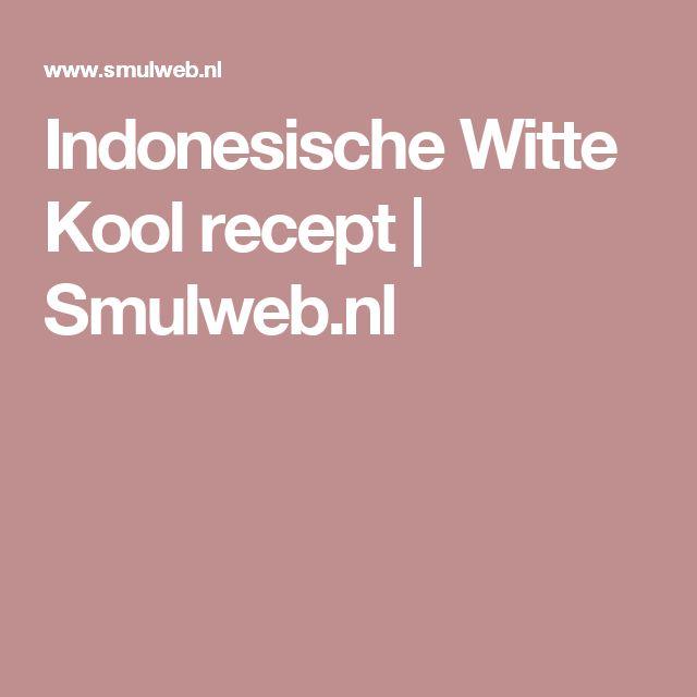 Indonesische Witte Kool recept | Smulweb.nl