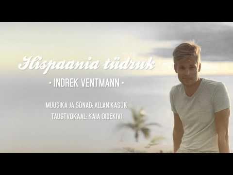 Indrek Ventmann - Hispaania tüdruk - YouTube