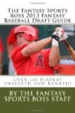 The Fantasy Sports Boss 2013 Fantasy Baseball Draft Guide: Over 600 Players Analyzed and Ranked! - http://www.learnpitching.com/baseball-books/the-fantasy-sports-boss-2013-fantasy-baseball-draft-guide-over-600-players-analyzed-and-ranked/
