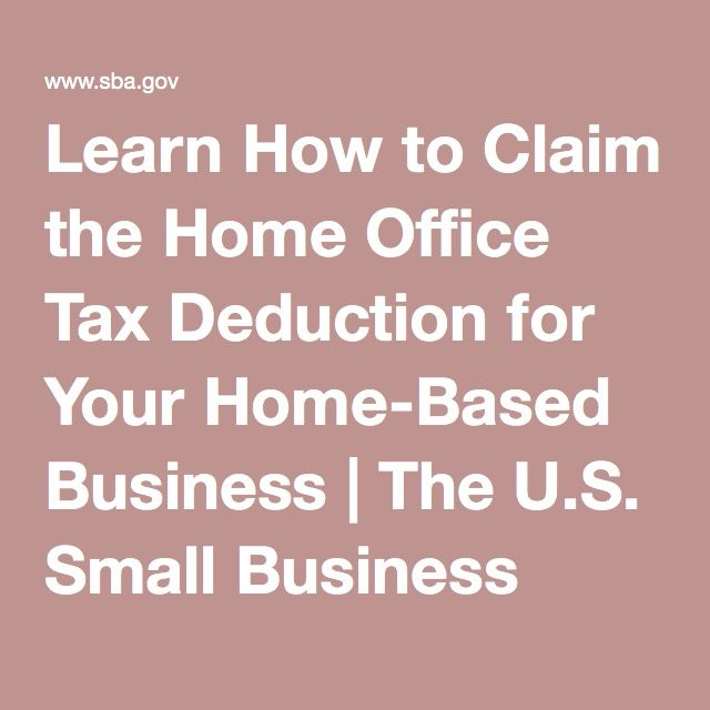 Learn How To Claim The Home Office Tax Deduction For Your