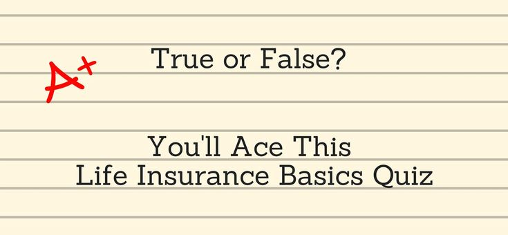 Life insurance is an important purchase because it directly affects your loved ones. This True or False quiz tests your basic life insurance knowledge.