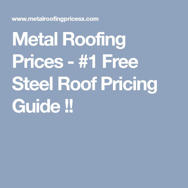 Metal Roofing Prices - #1 Free Steel Roof Pricing Guide !!