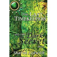 The Last Timekeepers and the Dark Secret by Sharon Ledwith is a young adult fantasy. Jordan and the other timekeepers go back in time to stop Crowley from changing history. They find themselves in Nazi-controlled Amsterdam in 1942. While Crowley has integrated himself into the...