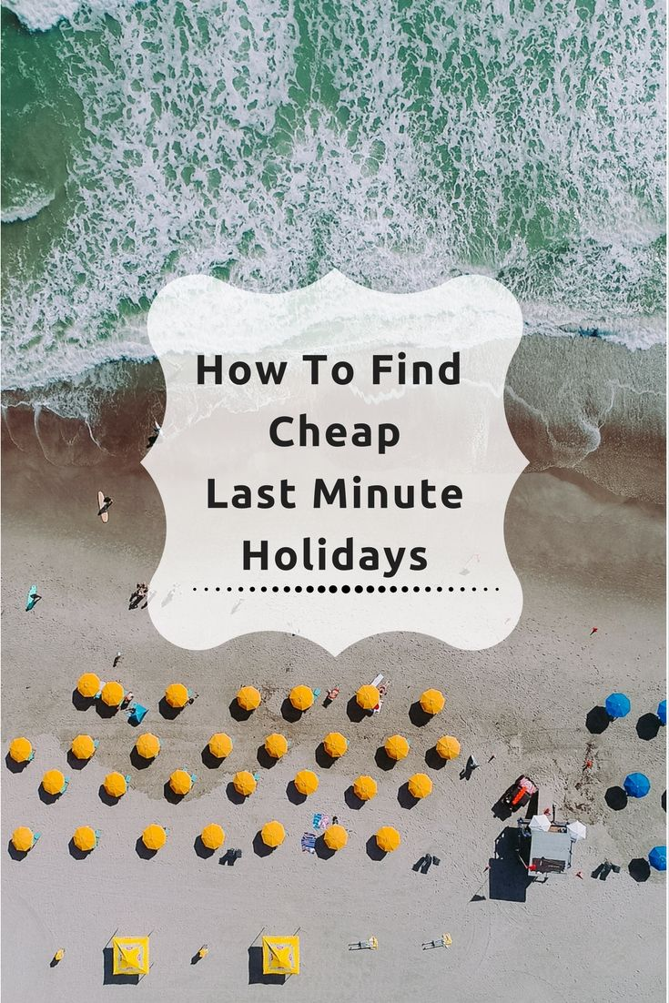 Is it possible to find cheap holiday deals last minute? Which are the best websites and how do you find the cheapest hotels and package deals? Click through for the best last minute travel hacks...