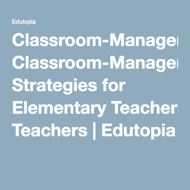 Classroom-Management Strategies for Elementary Teachers | Edutopia