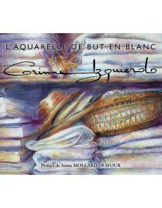 Livre Corinne Izquierdo l'aquarelle de but en blanc