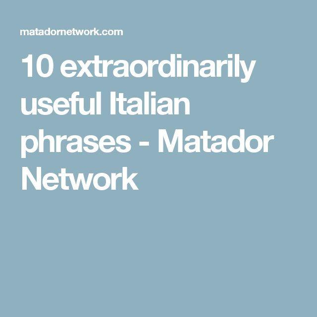 useful essay phrases in italian Useful italian phrases a collection of useful phrases in italian jump to phrases click on any of the (non-english) phrases that are links (blue) to hear them spoken.