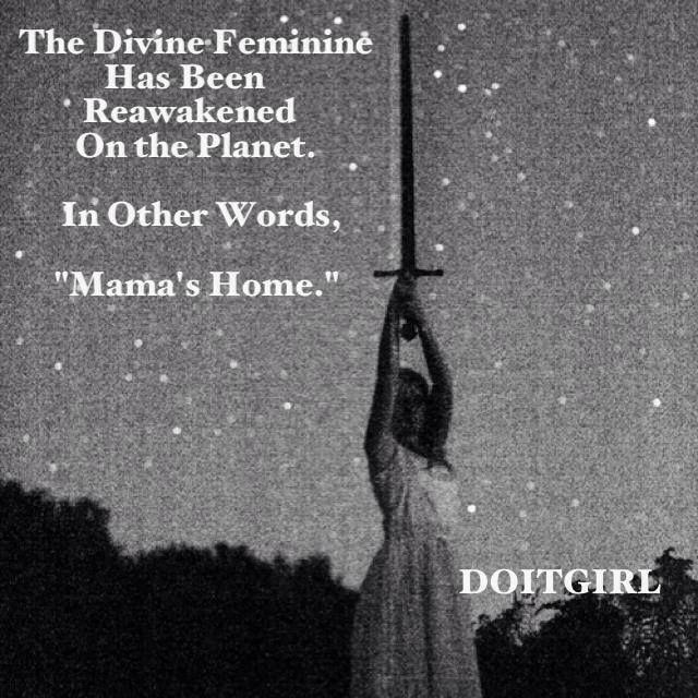 "The divine feminine: aka, ""Mama's Home."" (Great one, Deva! You're on a roll...)"