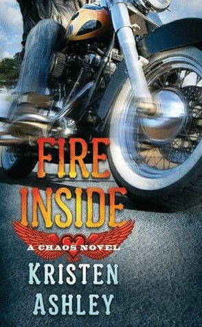 Fire Inside | Kristen Ashley | Chaos #2 | Can't wait to read this book! Love Kristen Ashley!
