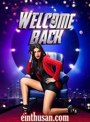 Welcome Back Hindi Movie Online - Anil Kapoor, Nana Patekar, John Abraham, Shruti Haasan, Shiney Ahuja, Paresh Rawal and Naseeruddin Shah. Directed by Anees Bazmee. Music by Meet Bros Anjan. 2015 [U/A] ENGLISH SUBTITLE