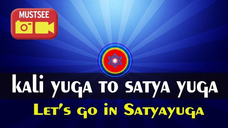 kali yuga to satya yuga - Let's go in Satyayuga