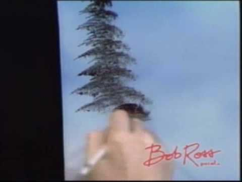 """Bob Ross: Painting An Evergreen Tree Funny b/c he sais """"LITTLE BIRDS GOTTA HAVE A PLACE TO PUT THEIR FOOTS"""""""