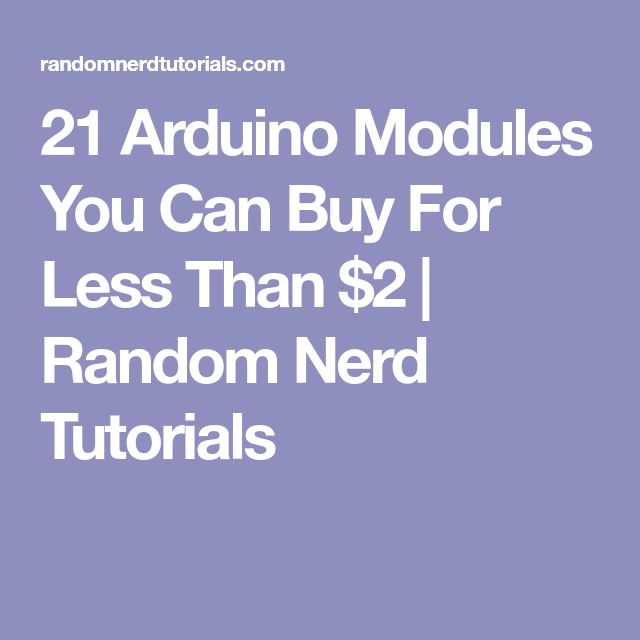 21 Arduino Modules You Can Buy For Less Than $2 | Random Nerd Tutorials