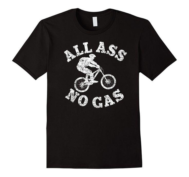 Mountain Bike Shirt: Funny MTB All A. No Gas Rider Gift