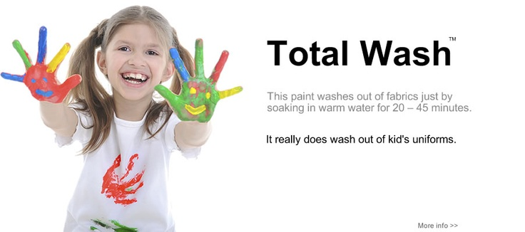 Total Wash  Finally - A kid's paint that will totally wash out of all clothing!     Until now it has been thought to be impossible for a full range of colourful school paint to completely wash out of kids' clothes and school uniforms. #washable paint #total wash  #tempera