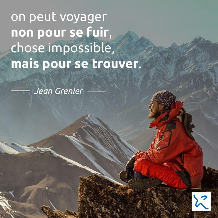 """""""On peut voyager non pour se fuir, chose impossible, mais pour se trouver."""" Jean Grenier  #QuoteTraveller #IncitationAuVoyage #travel #découverte #quote #QuoteAndTravel"""