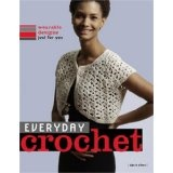 Everyday Crochet: Wearable Designs Just for You (Paperback)By Karen Manthey