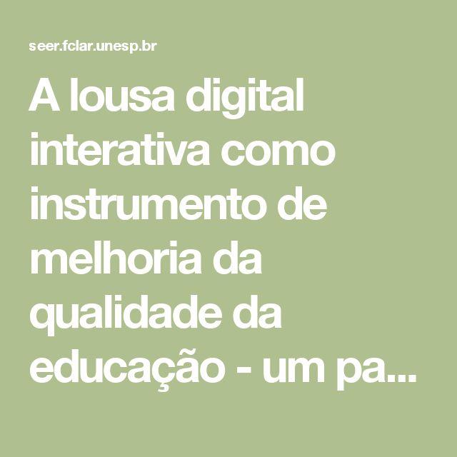 A lousa digital interativa como instrumento de melhoria da qualidade da educação - um panorama geral | Esteves | Revista on line de Política e Gestão Educacional