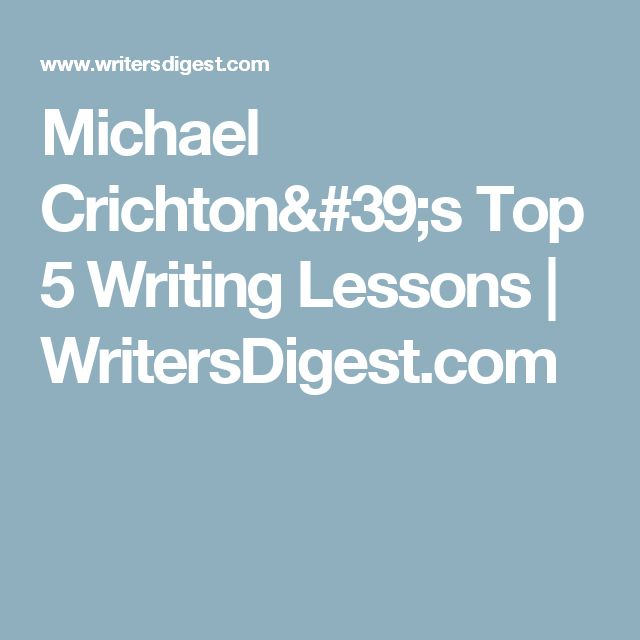 Michael Crichton's Top 5 Writing Lessons | WritersDigest.com