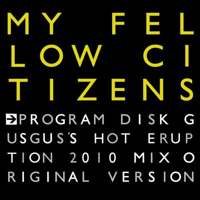 My Fellow Citizens - Program Disk incl. GusGus Remix