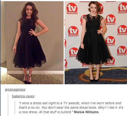 17 Badass Women You Probably Didn't Hear About In 2014: 17. When Maisie Williams called out the entertainment industry for trying to make her regret wearing the same dress twice.