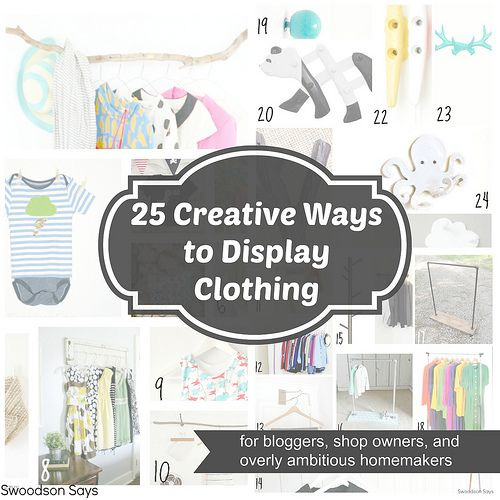 25 creative ways to display clothing bloggers best