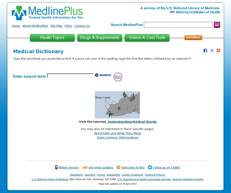 Medline Plus Medical Dictionary    Website 'http://www.nlm.nih.gov/medlineplus/mplusdictionary.html' snapped on Snapito!