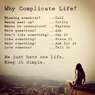 Live simply. I need to remember these things.