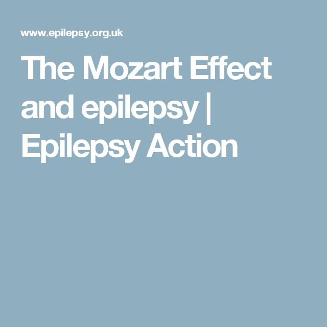 The Mozart Effect and epilepsy | Epilepsy Action