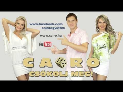 CAIRO - Csókolj meg!