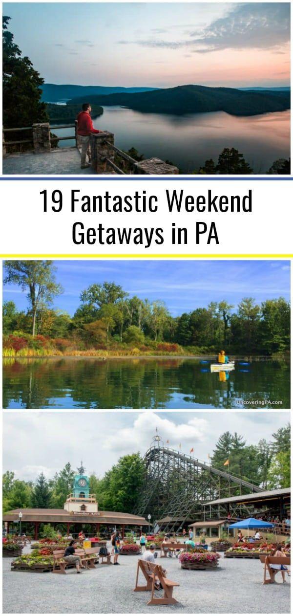 19 Fantastic Weekend Getaways In Pa In 2020 Weekend Getaways In Pa Weekend Getaways For Couples Best Places To Vacation