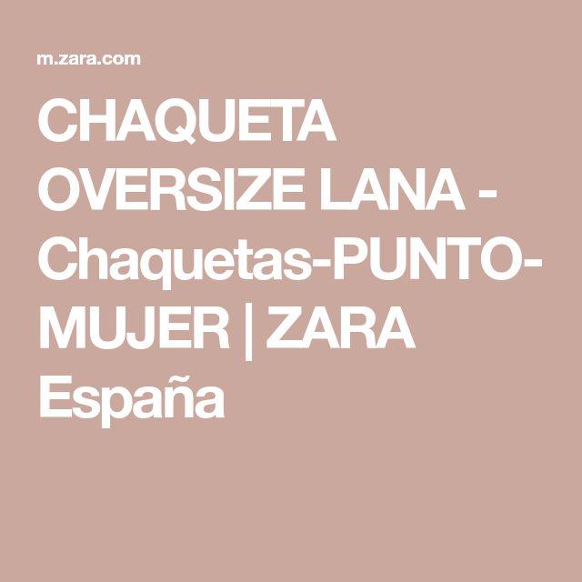 CHAQUETA OVERSIZE LANA - Chaquetas-PUNTO-MUJER   ZARA España