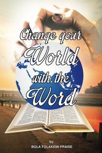 Change Your World With The Word: A Life Transforming Daily Devotional (Daily Devotional series 1-3), http://www.amazon.com/dp/B00KGIIX82/ref=cm_sw_r_pi_awdm_Uxzjxb0BH21X7