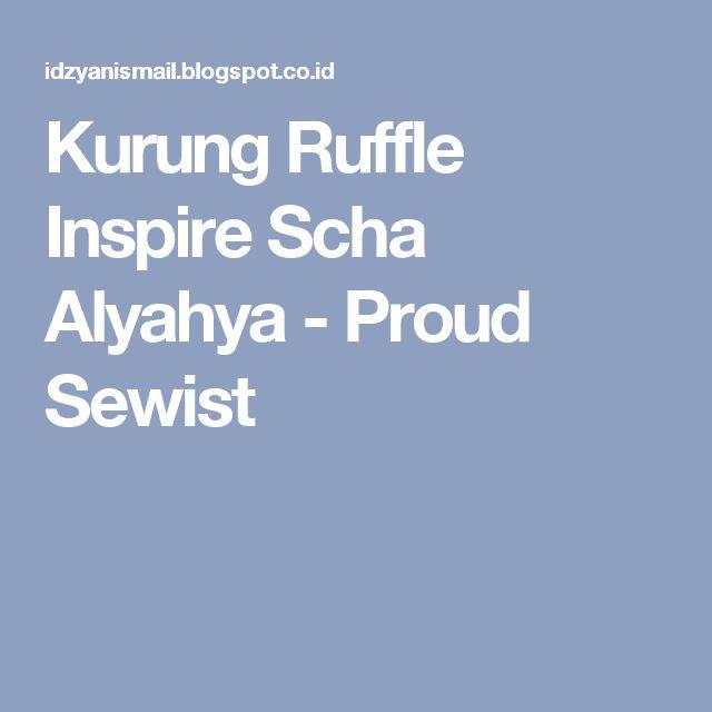 Kurung Ruffle Inspire Scha Alyahya - Proud Sewist