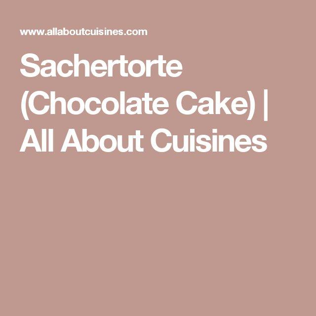 Sachertorte (Chocolate Cake) | All About Cuisines