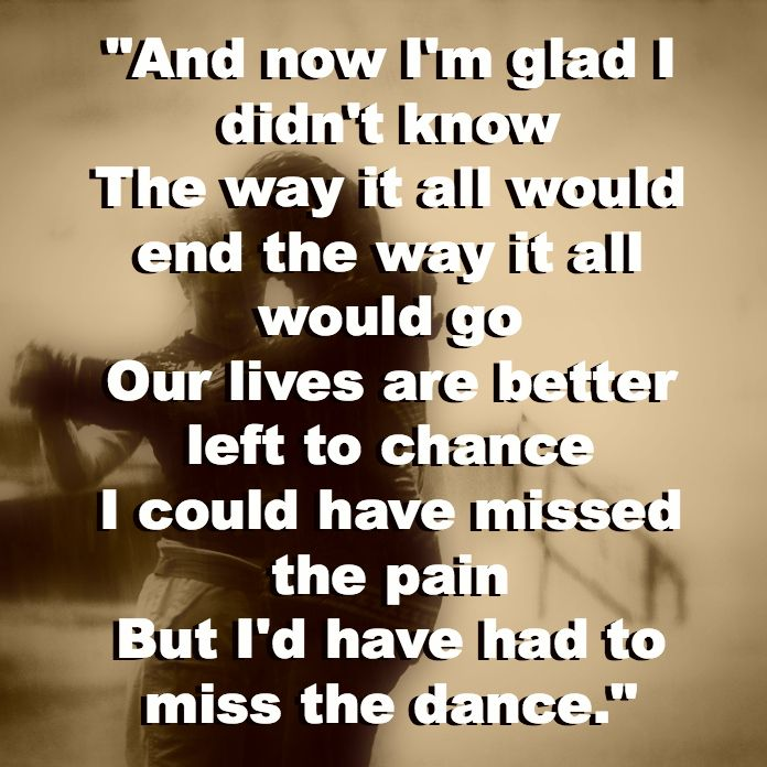 My Garth Brooks Tattoo Lyrics From The Dance I Love: 219 Best Images About Loss Of A Loved One. On Pinterest