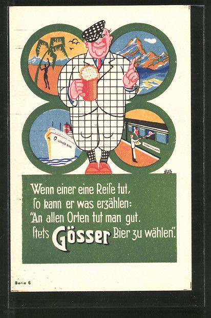 Alte Ansichtskarte: AK An allen Orten tut man gut, stets Gösser Bier zu wählen, Brauerei-Werbung