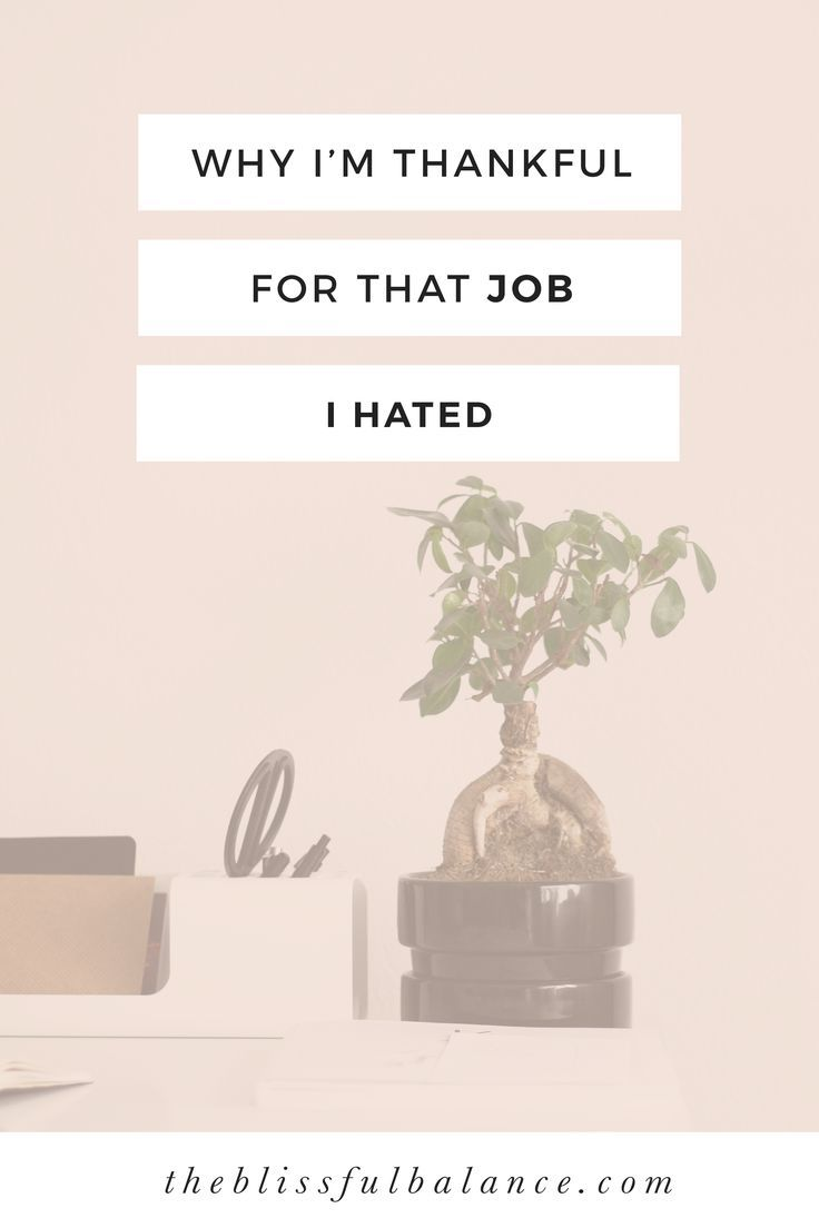 Why I'm Thankful for that Job I Hated