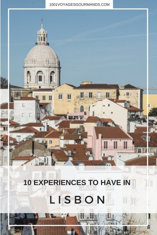 10 Experiences You Must Have When Visiting Lisbon