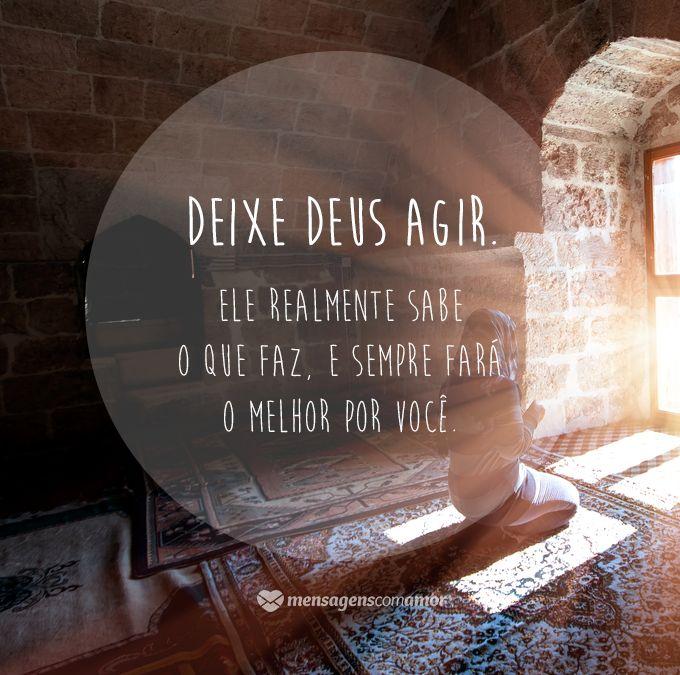 Deixe Deus agir. #mensagenscomamor #frases #quotes #sentimentos #pessoas #vida #reflexões #fé #Deus