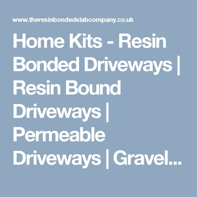 Home Kits - Resin Bonded Driveways | Resin Bound Driveways | Permeable Driveways | Gravel | Car Parks