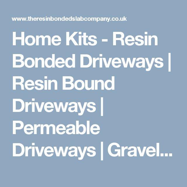 Home Kits - Resin Bonded Driveways | Resin Bound Driveways | Permeable Driveways | Gravel | Car Parks
