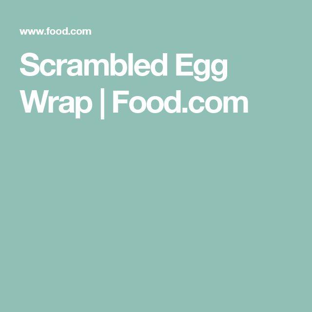 Scrambled Egg Wrap   Food.com