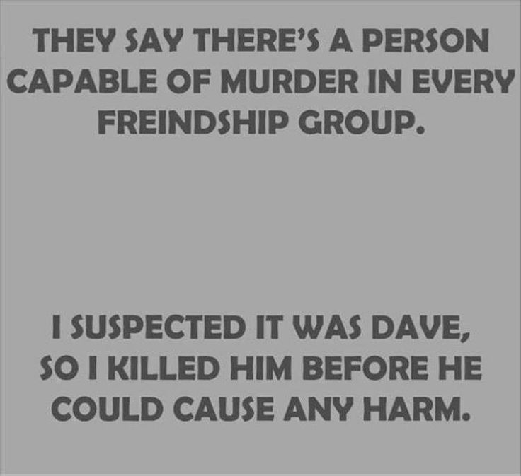 Urm, i think there may be too people capable of murder in my group... Remarkable stories. Daily