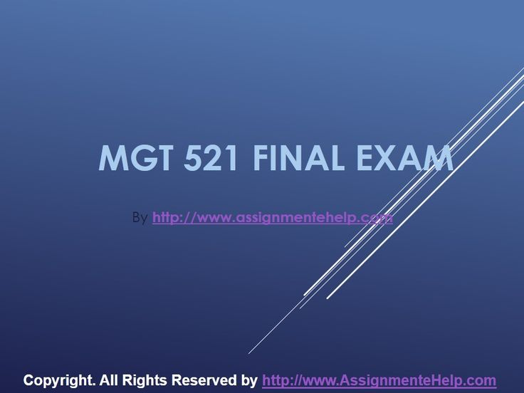 Get the best tutorials and Ace your exam. Join us to experience how easy exam can be. AssignmenteHelp.com provide MGT 521 Final Exam Latest Online HomeWork Help and Entire Course question with answers. LAW, Finance, Economics and Accounting Homework Help, university of phoenix discussion questions, UOP Materials, etc. All the best!!
