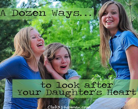 How does a mom look after her daughter's heart? A Dozen Ways....