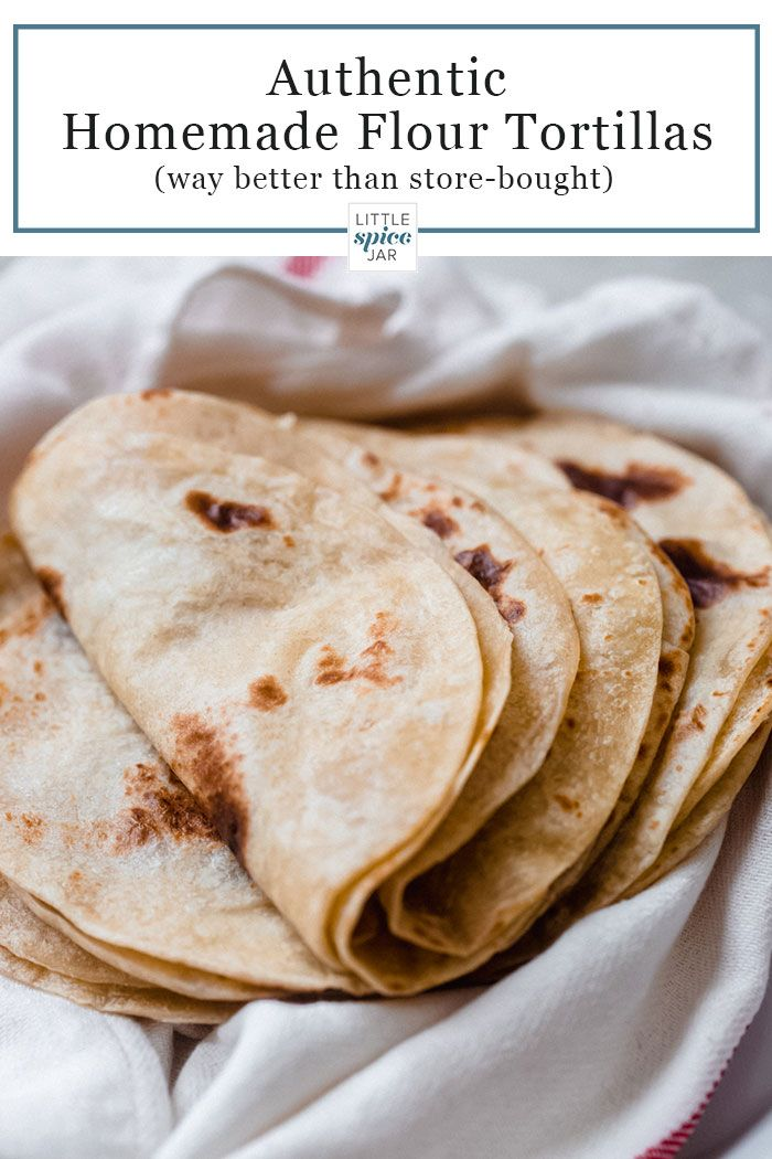 The Best Homemade Flour Tortillas Recipe Little Spice Jar Recipe Homemade Flour Tortillas Recipes With Flour Tortillas Recipes