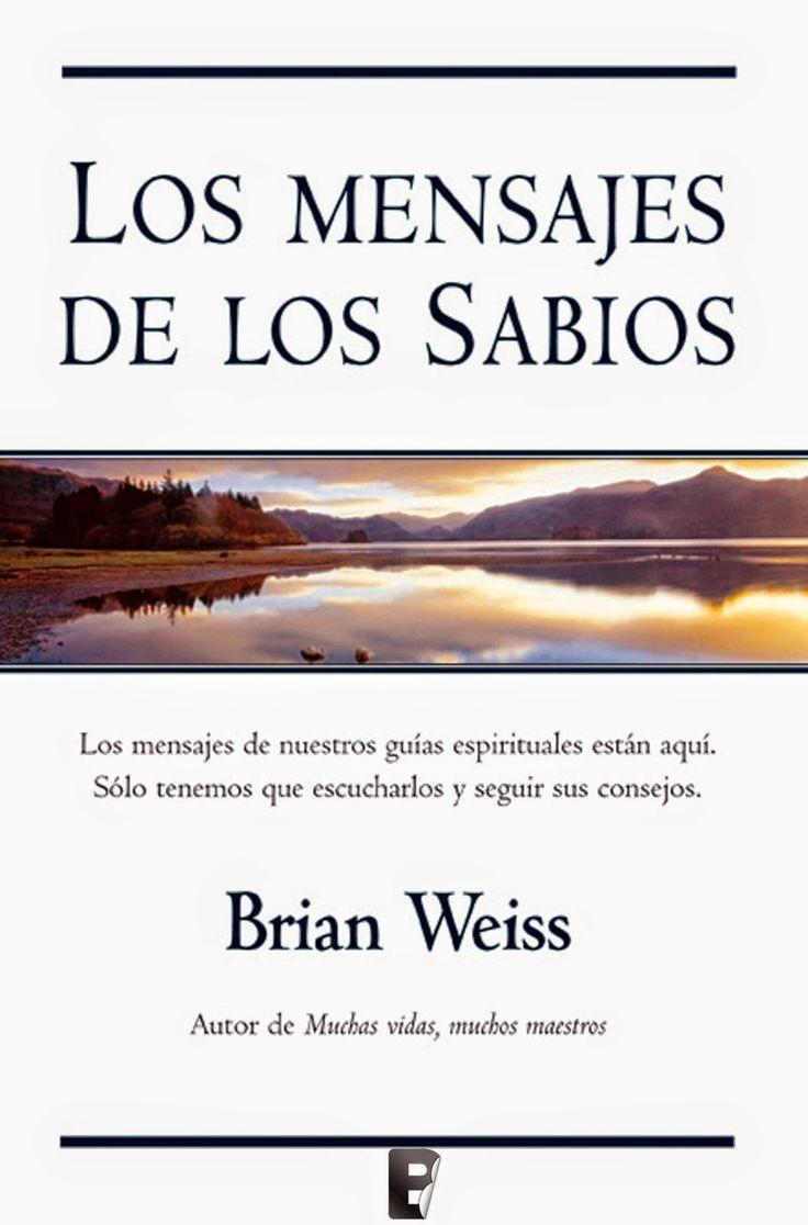 """Abundancia, Amor y Plenitud : LIBROS PARA DESCARGA """"MUCHAS VIDAS, MUCHOS MAESTROS"""" Y """"LOS MENSAJES DE LOS SABIOS"""", DE BRIAN WEISS"""