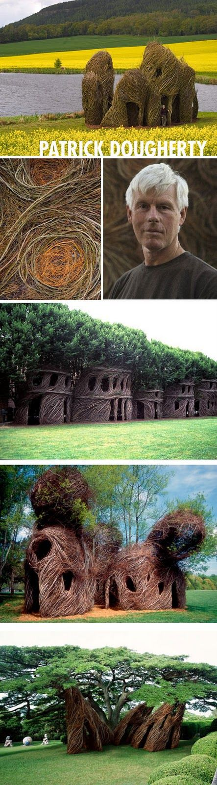 Artist Patrick Dougherty has built over 200 of these installations all over the world!