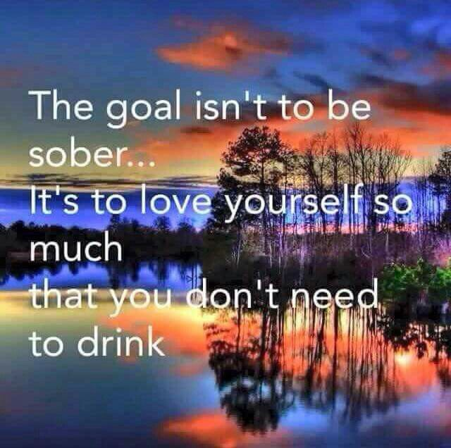 When I learned to love myself, sobriety was easy, when I found true love, staying sober left my mind and it was just a way of life. I never want to lose two of the most precious people myself and the one I love!